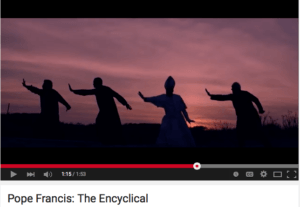 Youtube trailer on the Pope's Encyclical.